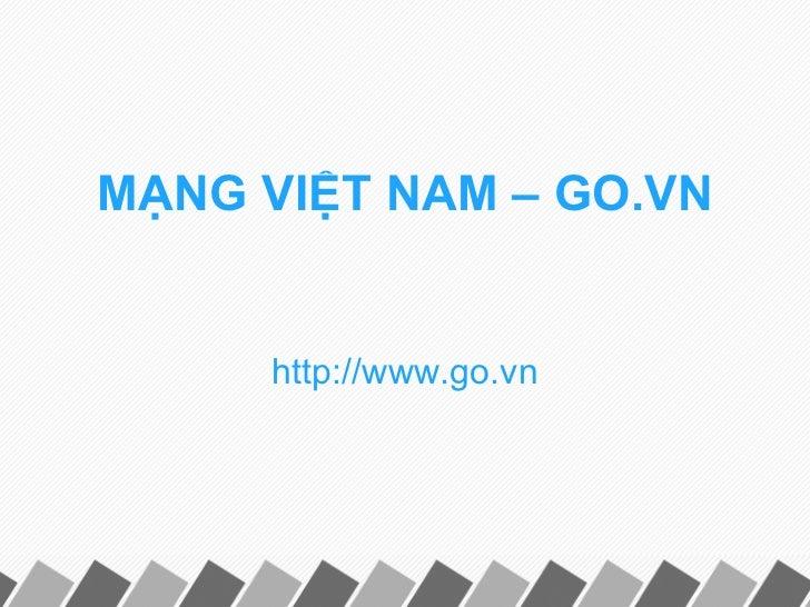 MẠNG VIỆT NAM – GO.VN http://www.go.vn