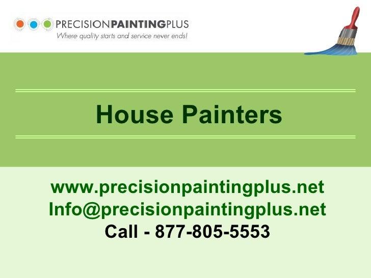 Manhattan House Painters 6, Forsythia Lane, Jericho, NY-11753. www.precisionpaintingplus.net [email_address] Call - 877-80...