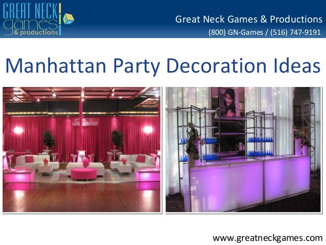 Great Neck Games & Productions (800) GN-Games / (516) 747-9191  Manhattan Party Decoration Ideas  www.greatneckgames.com