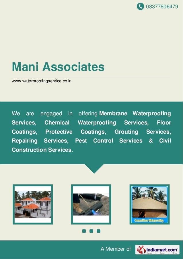 08377806479 A Member of Mani Associates www.waterproofingservice.co.in We are engaged in offering Membrane Waterproofing S...
