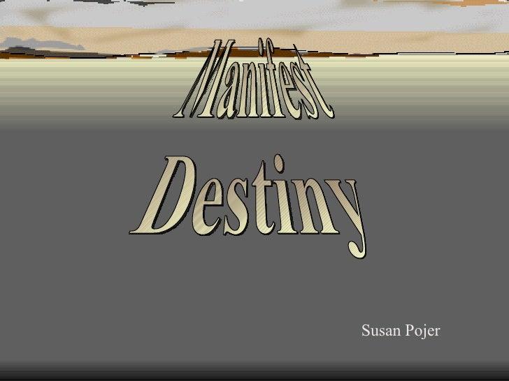 Manifest Destiny Susan Pojer