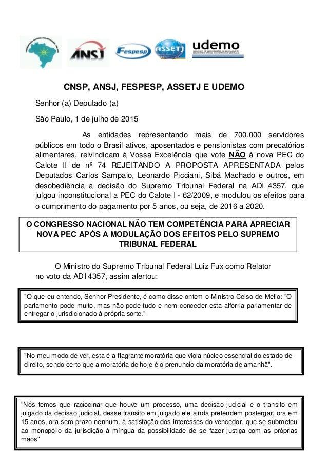 1 CNSP, ANSJ, FESPESP, ASSETJ E UDEMO Senhor (a) Deputado (a) São Paulo, 1 de julho de 2015 As entidades representando mai...