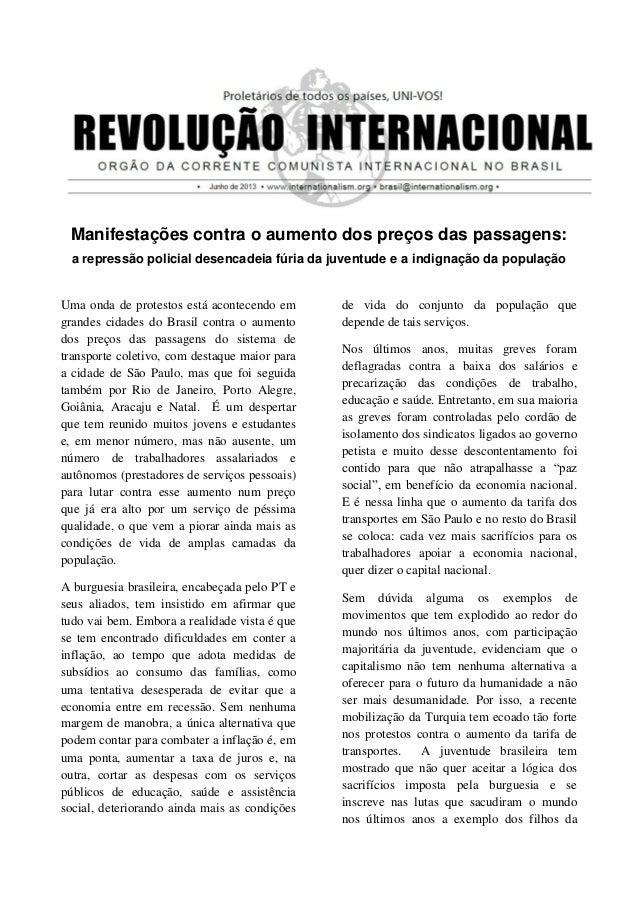 Manifestações contra o aumento dos preços das passagens:a repressão policial desencadeia fúria da juventude e a indignação...