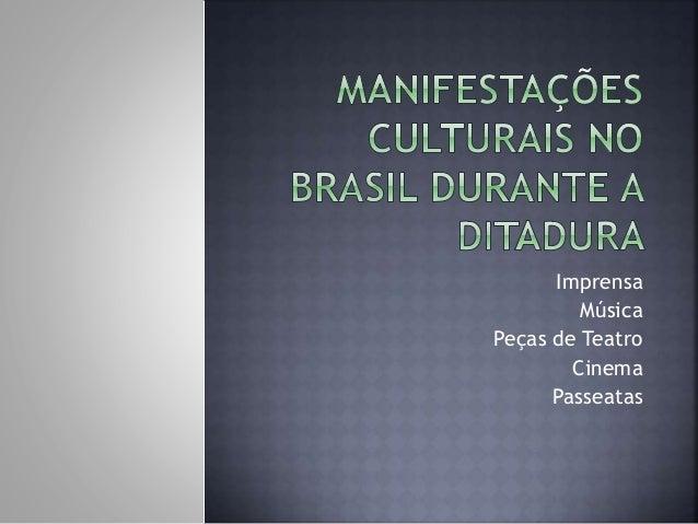 Manifestações culturais no brasil durante a ditadura