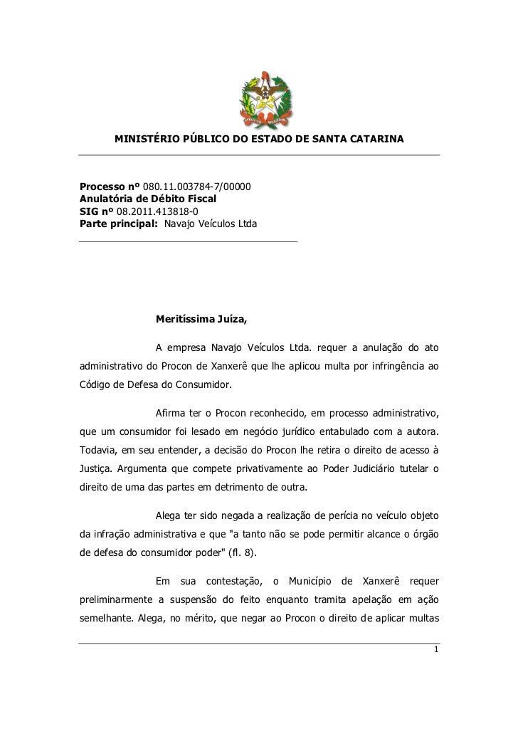 MINISTÉRIO PÚBLICO DO ESTADO DE SANTA CATARINAProcesso nº 080.11.003784-7/00000Anulatória de Débito FiscalSIG nº 08.2011.4...