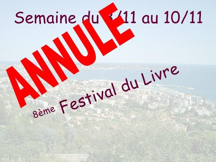 Semaine du 3/11 au 10/11  8ème  Festival du Livre ANNULE