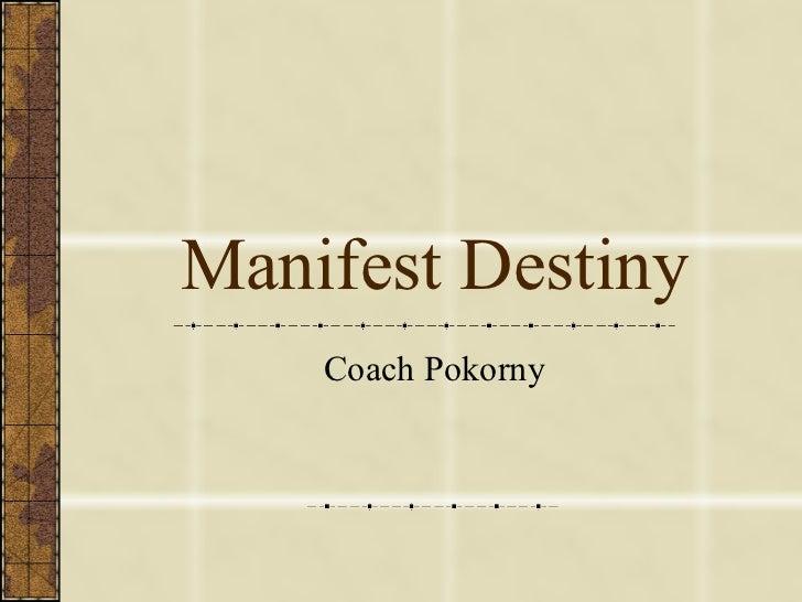 Manifest Destiny Coach Pokorny