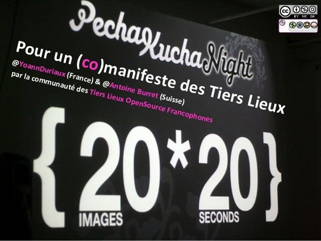 Pour  un  (co)manifeste  des  Tiers  Lieux   @YoannDuriaux  (France)  &  @Antoine  Burret  (Suisse)...