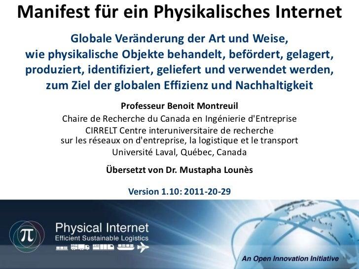 Manifest für ein Physikalisches Internet         Globale Veränderung der Art und Weise, wie physikalische Objekte behandel...