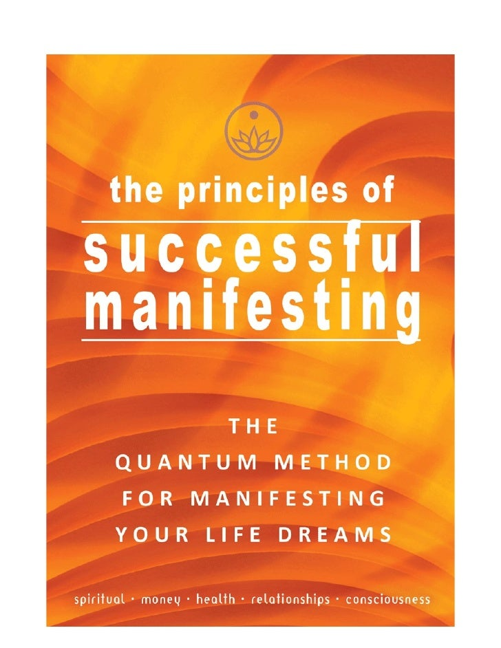 The Principles of                        Successful                  Manifesting™   How to Live your Life Dreams in Abunda...