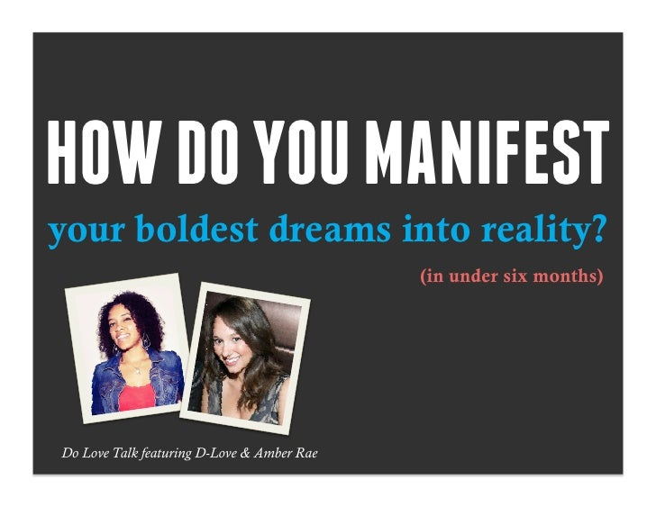 How to Manifest Your Boldest Dreams into Reality
