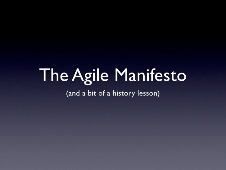 The Agile Manifesto    (and a bit of a history lesson)