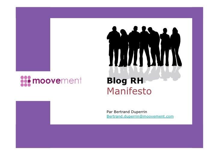 Blog RH Manifesto Par Bertrand Duperrin Bertrand.duperrin@moovement.com                                       1