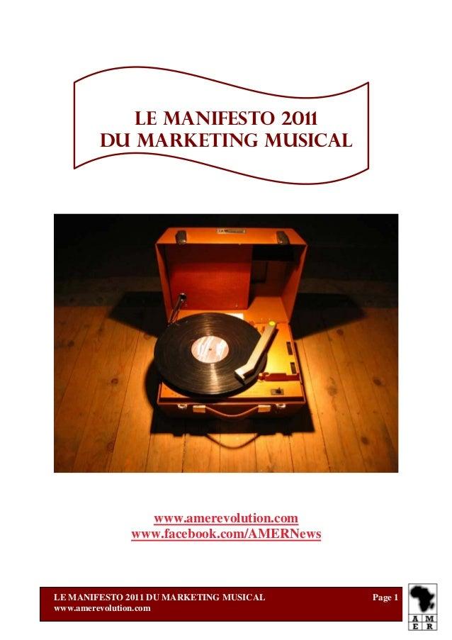 LE MANIFESTO 2011        DU MARKETING MUSICAL               www.amerevolution.com             www.facebook.com/AMERNewsLE ...