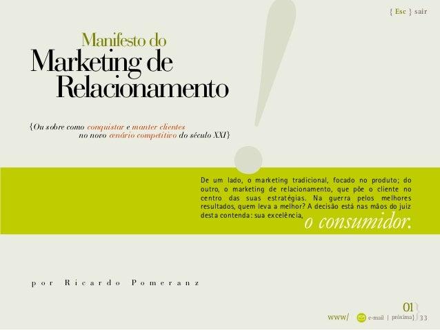 { Esc } sair !Manifestodo Marketingde Relacionamento {Ou sobre como conquistar e manter clientes no novo cenário competiti...