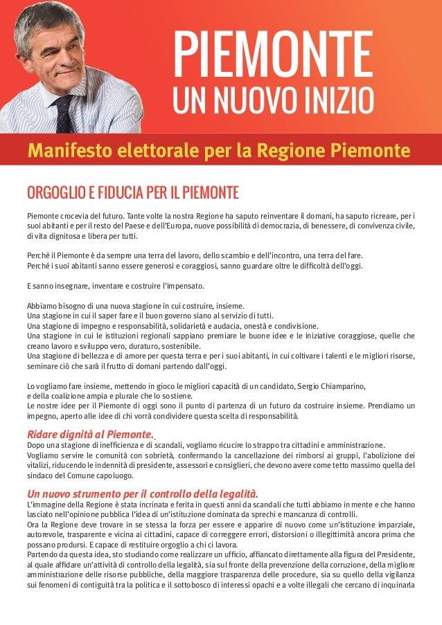 ORGOGLIO E FIDUCIA PER IL PIEMONTE Piemonte crocevia del futuro. Tante volte la nostra Regione ha saputo reinventare il do...