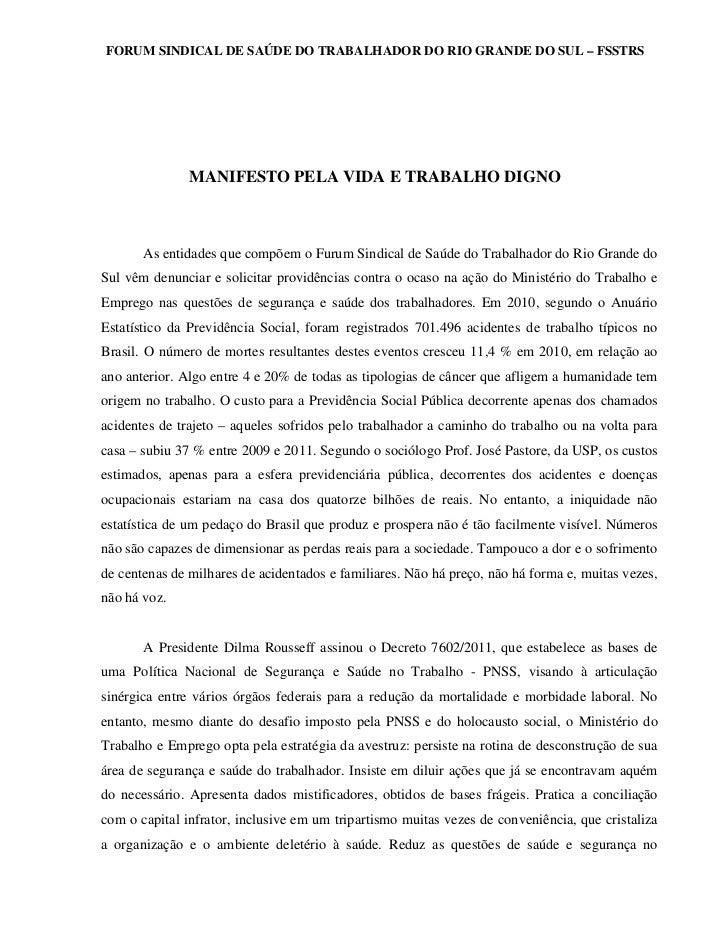 FORUM SINDICAL DE SAÚDE DO TRABALHADOR DO RIO GRANDE DO SUL – FSSTRS               MANIFESTO PELA VIDA E TRABALHO DIGNO   ...