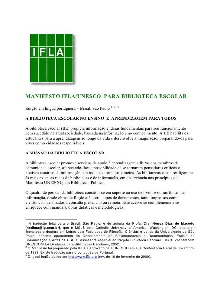 MANIFESTO IFLA/UNESCO PARA BIBLIOTECA ESCOLAREdição em língua portuguesa – Brasil, São Paulo 1, 2, 3A BIBLIOTECA ESCOLAR N...