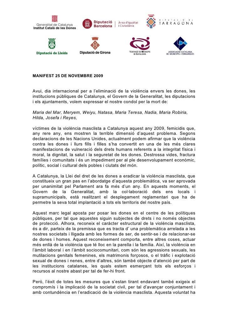 MANIFEST 25 DE NOVEMBRE 2009   Avui, dia internacional per a l'eliminació de la violència envers les dones, les institucio...