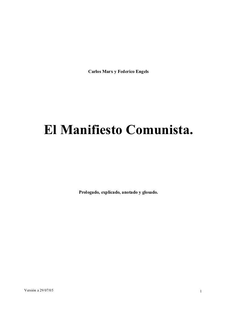 Carlos Marx y Federico Engels            El Manifiesto Comunista.                     Prologado, explicado, anotado y glos...
