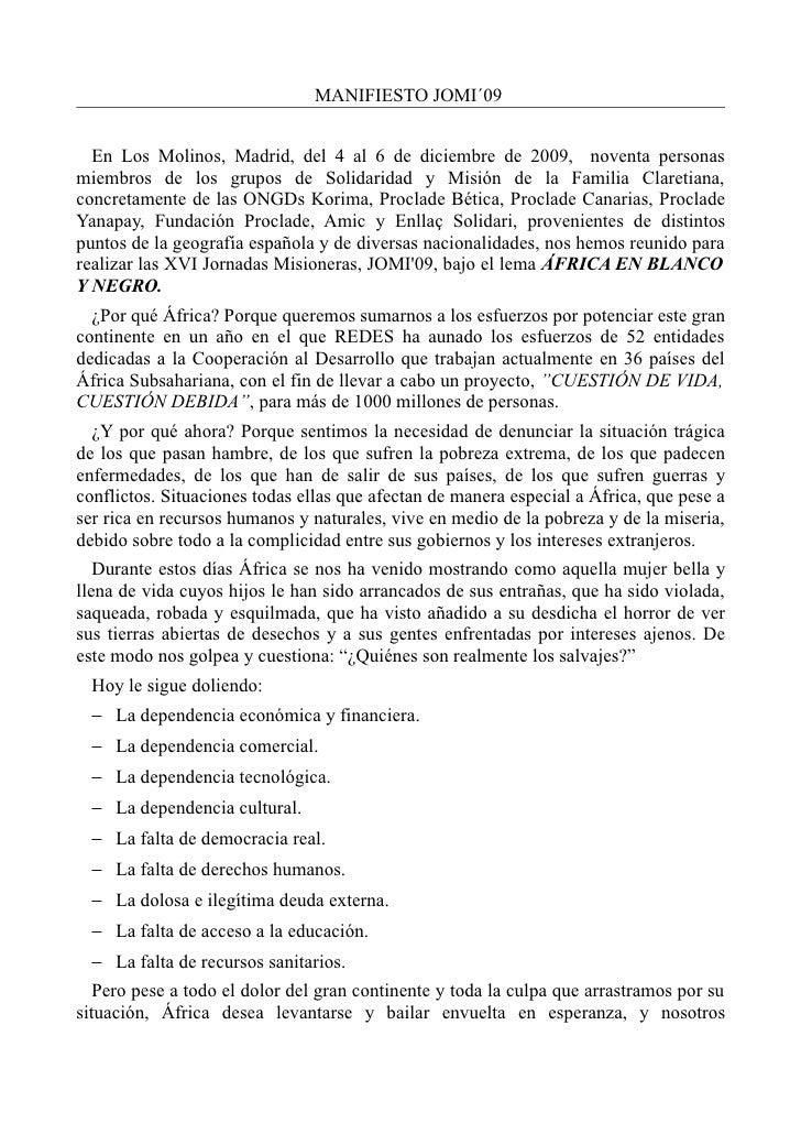 MANIFIESTO JOMI´09     En Los Molinos, Madrid, del 4 al 6 de diciembre de 2009, noventa personas miembros de los grupos de...