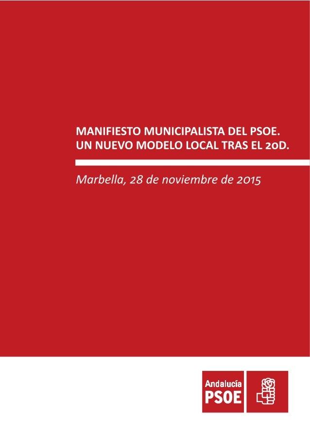 MANIFIESTO MUNICIPALISTA DEL PSOE.  UN NUEVO MODELO LOCAL TRAS EL 20D.     Marbella,  28 de noviembre de 2015