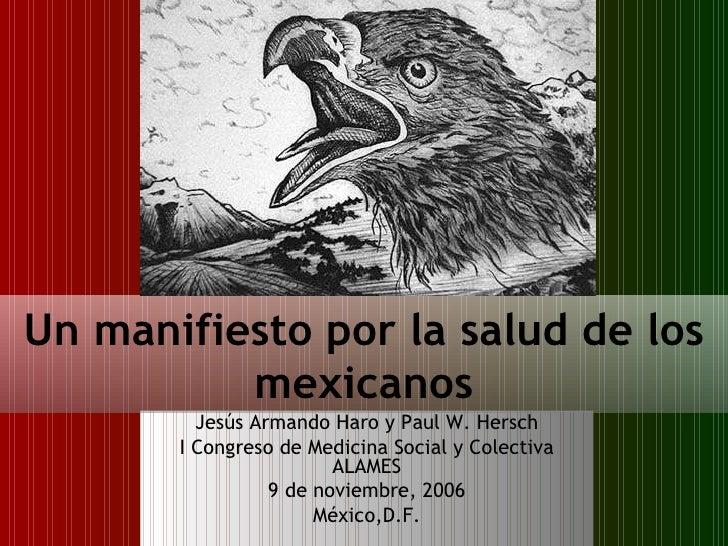 Jesús Armando Haro y Paul W. Hersch I Congreso de Medicina Social y Colectiva ALAMES 9 de noviembre, 2006 México,D.F. Un m...