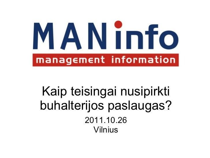 Kaip teisingai nusipirkti buhalterijos paslaugas? 2011.10.26 Vilnius