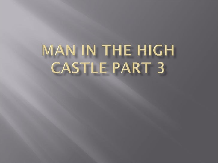 Man in high castle part 3