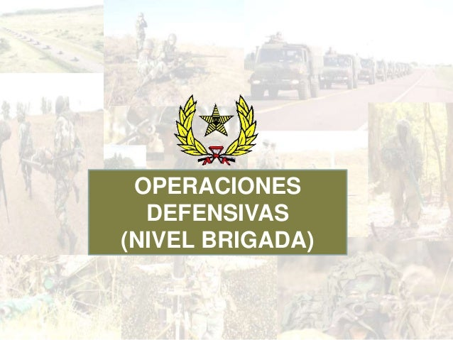 OPERACIONES DEFENSIVAS (NIVEL BRIGADA)