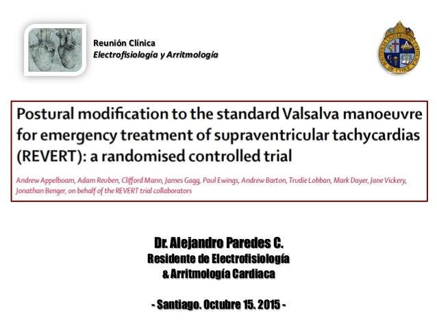Dr. Alejandro Paredes C. Residente de Electrofisiología & Arritmología Cardiaca - Santiago. Octubre 15. 2015 - Reunión  ...