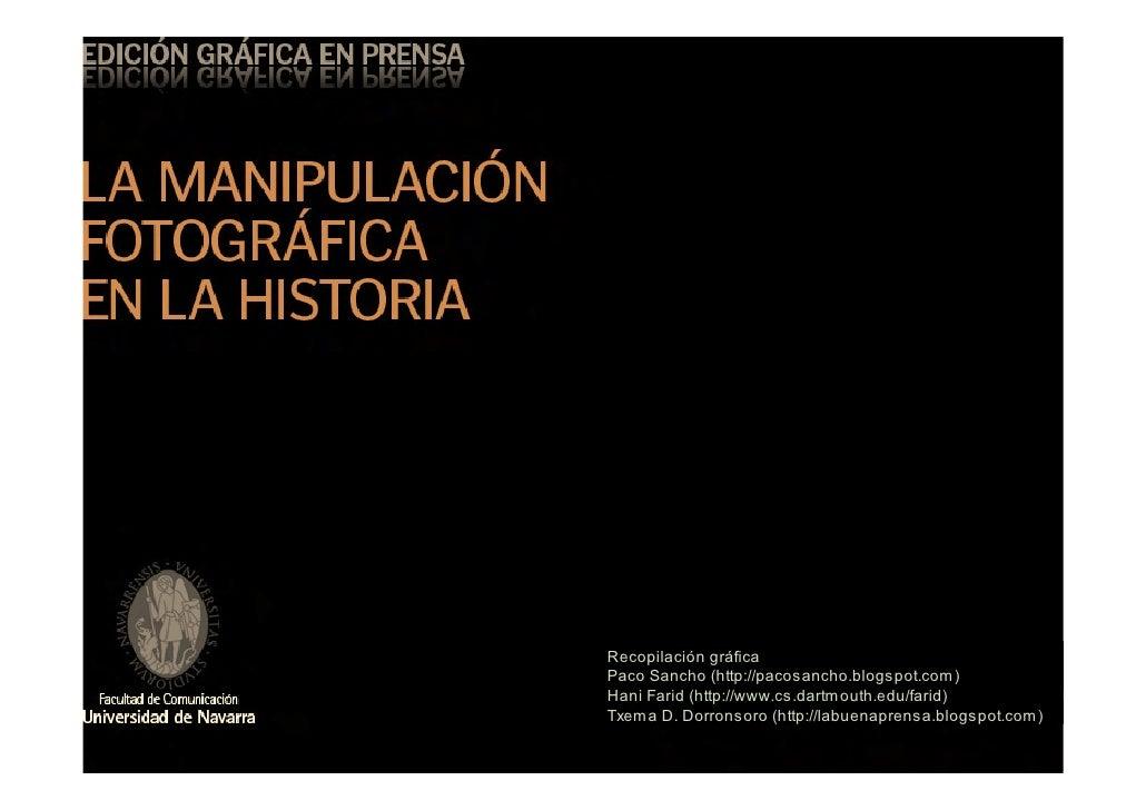 Recopilación gráfica Paco Sancho (http://pacosancho.blogspot.com) Hani Farid (http://www.cs.dartmouth.edu/farid) Txema D. ...