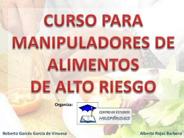 Organiza:Roberto Garcés García de Vinuesa     Alberto Rojas Barbero