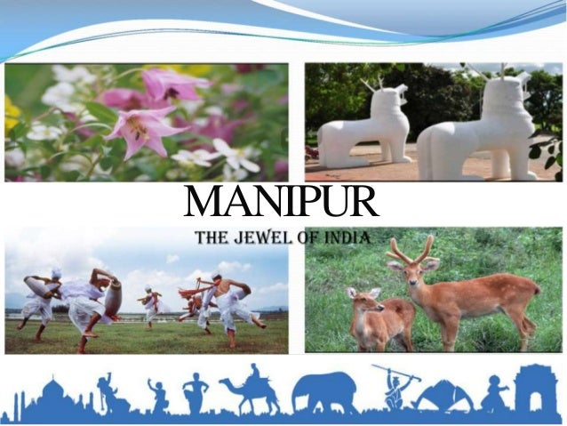 Manipur - The Jewel of India
