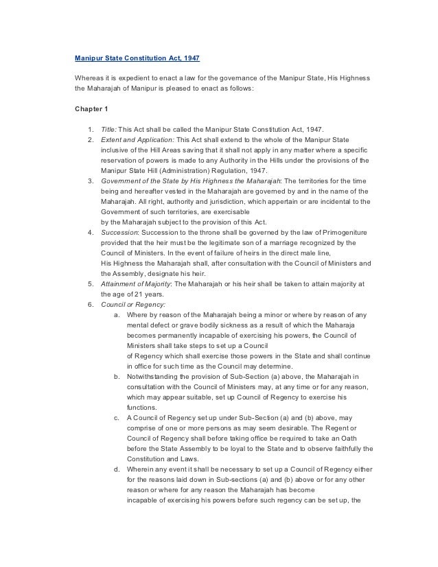 Manipur State Constitution Act, 1947Whereas it is expedient to enact a law for the governance of the Manipur State, His Hi...