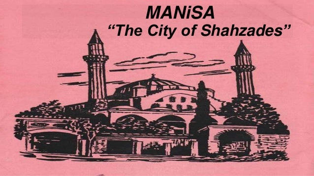 """MANiSA""""The City of Shahzades"""""""