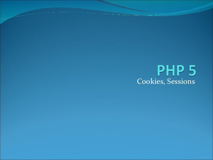 Cookies, Sessions