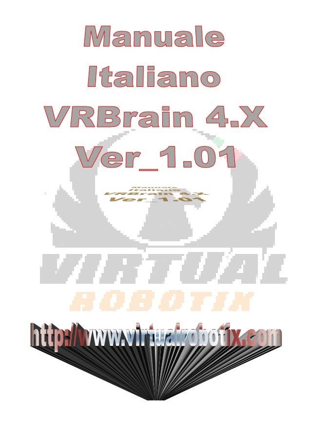 Man_Ita_VRBrain4.x_Ver_1.01 2 INTRODUZIONE In questa guida viene spiegato come montare il dispositivo di controllo(VRBrain...