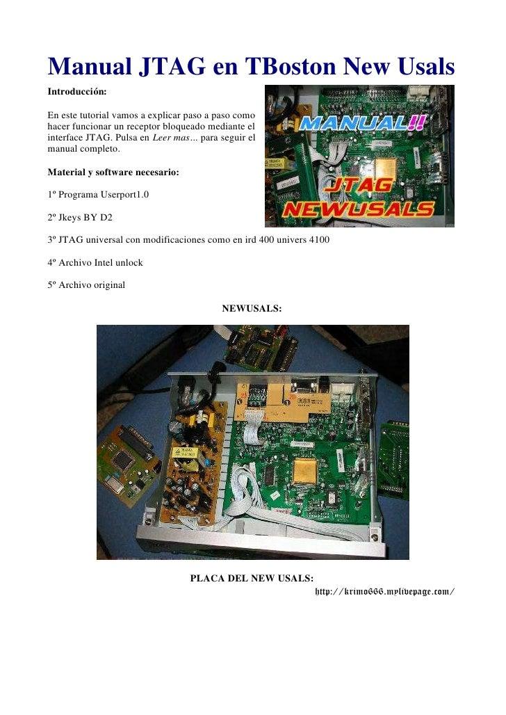 Manual JTAG en TBoston New UsalsIntroducción:En este tutorial vamos a explicar paso a paso comohacer funcionar un receptor...