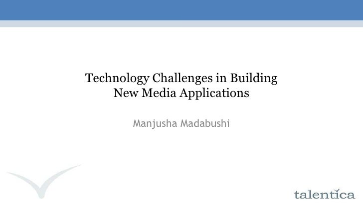 Technology Challenges in Building New Media Applications