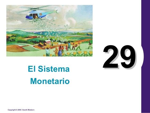 Copyright © 2004 South-Western 2929El Sistema Monetario