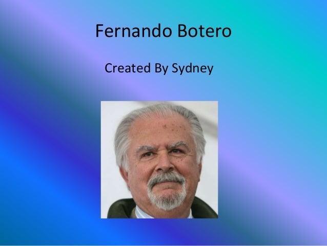 Fernando Botero Created By Sydney