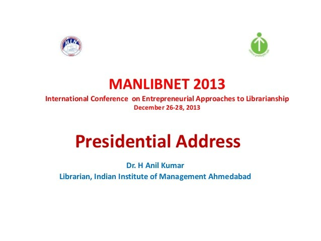 MANLIBNET 2013 International Conference on Entrepreneurial Approaches to Librarianship December 26-28, 2013  Presidential ...