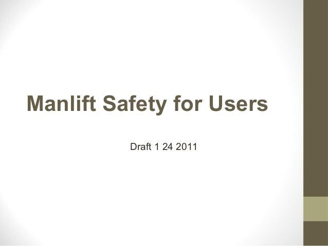 Manlift Safety for Users Draft 1 24 2011