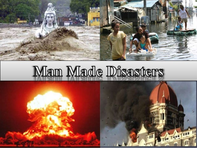 Man made disaster
