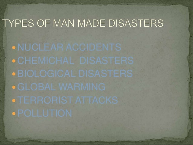 essay of man made disaster Man-made disasters man-made disasters are disasters resulting from man-made hazards (threats having an element of human intent, negligence, or error or involving a failure of a man-made system), as opposed to natural disasters resulting from natural hazards.