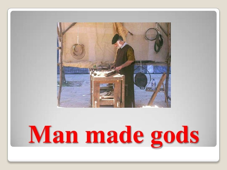 Man Made Gods