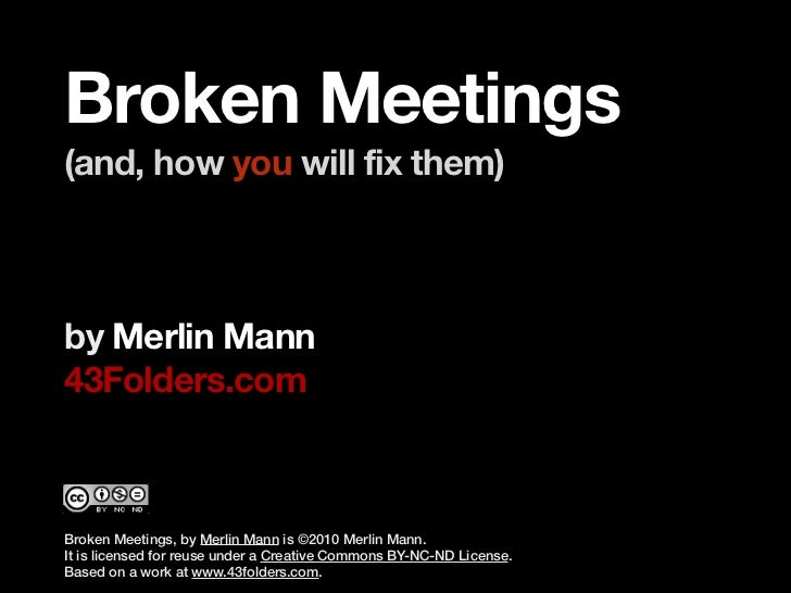 BROKEN MEETINGS (and how you'll fix them)