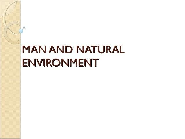 Man & natural environment