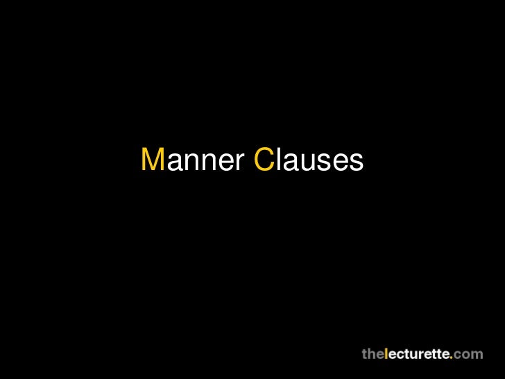 Manner clauses
